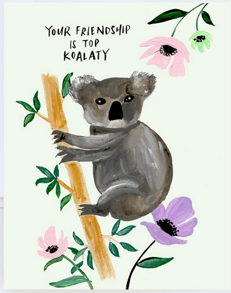 Your Friendship is Top Koalaty Greeting Card