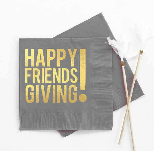 HAPPY FRIENDSGIVING! Napkins