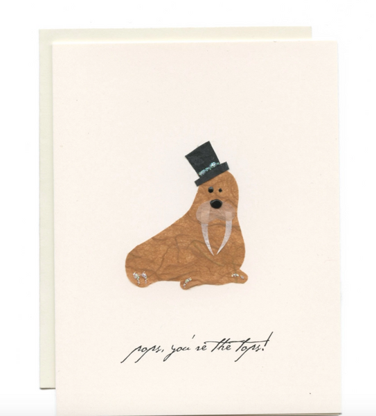 """Pops, You're the Tops!"" Walrus w/ Top Hat Card"