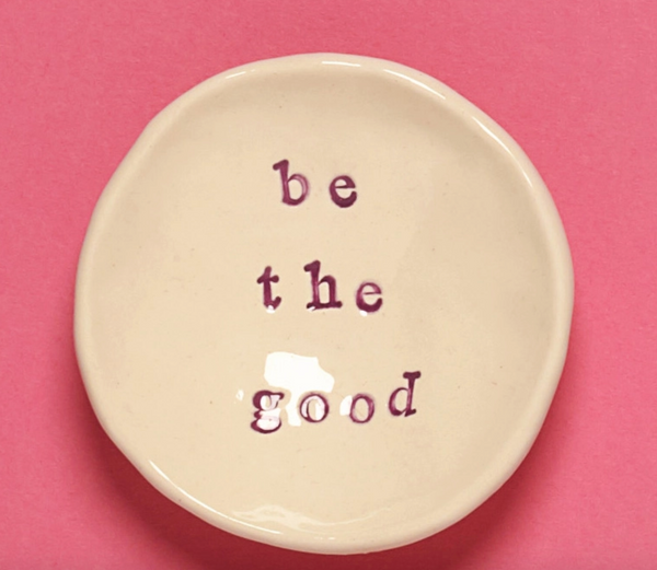 """Be the Good"" Bowl - Large"