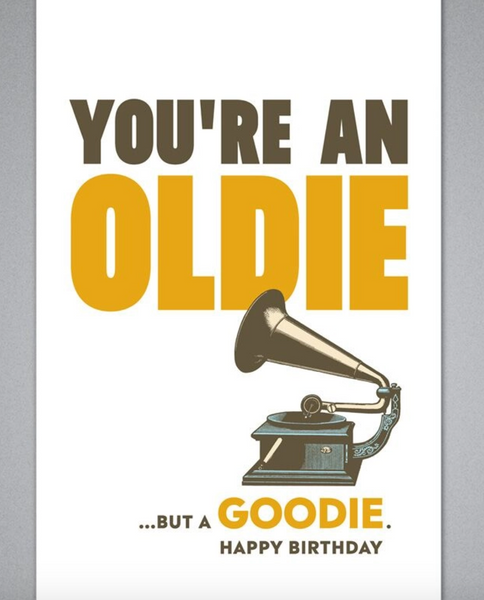 You're an Oldie Card
