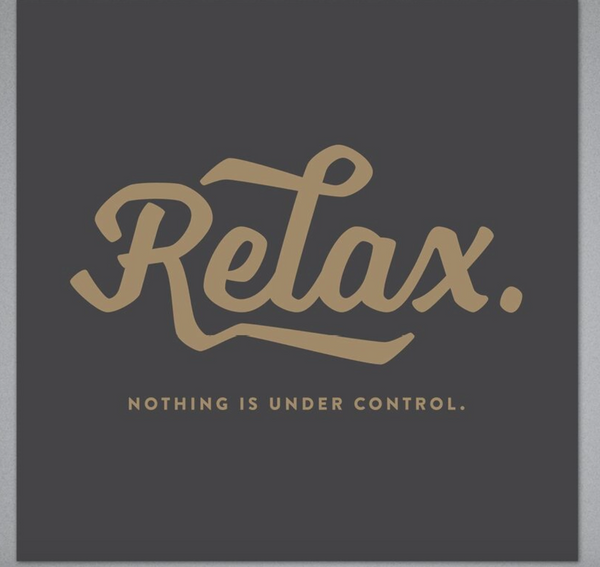 Relax Nothing Is Under Control Card