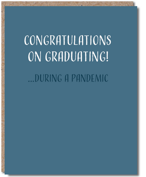 Congratulations on Graduating! ... during a pandemic!