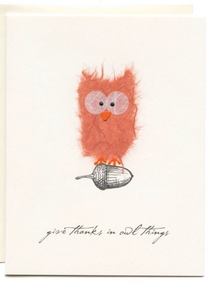 """Give Thanks In Owl Things"" Owl on the Acorn"