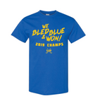 We Bled Blue & Won! 2019 Champs - Steryo Type Clothing & Psycho Babble