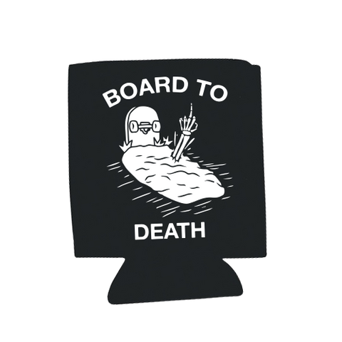 Koozie - Board to Death - Steryo Type Clothing & Psycho Babble
