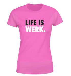 Life is Werk Women's