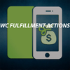 WC Fulfillment Actions
