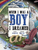 When I Was A Boy... I Dreamed - Hardback