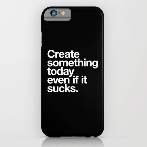 Create Something Today Even If It Sucks Mobile-Mint Noir