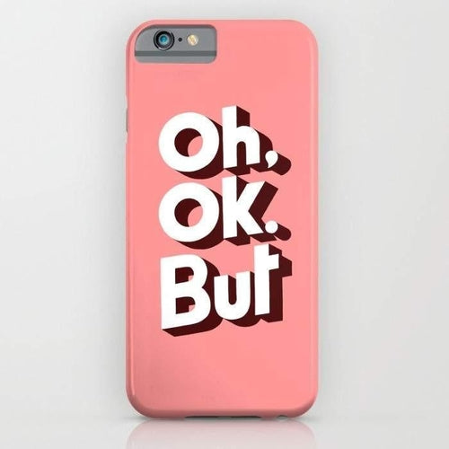 Oh, Ok, But.. Mobile Cover