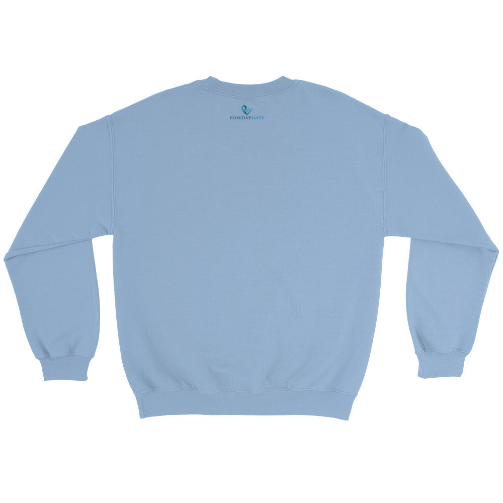 Positive Hate, Hate Addiction Blue Heart Middle - Unisex Sweatshirts