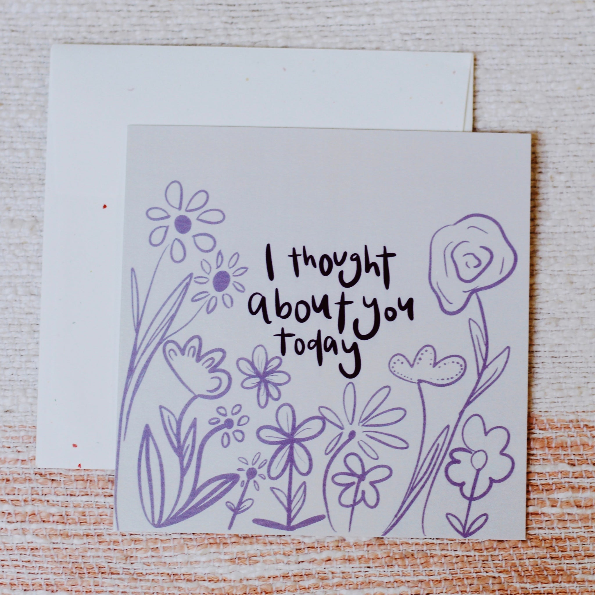 """I Thought About You Today"" Card"