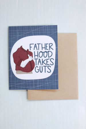 """Fatherhood Takes Guts"" Card"