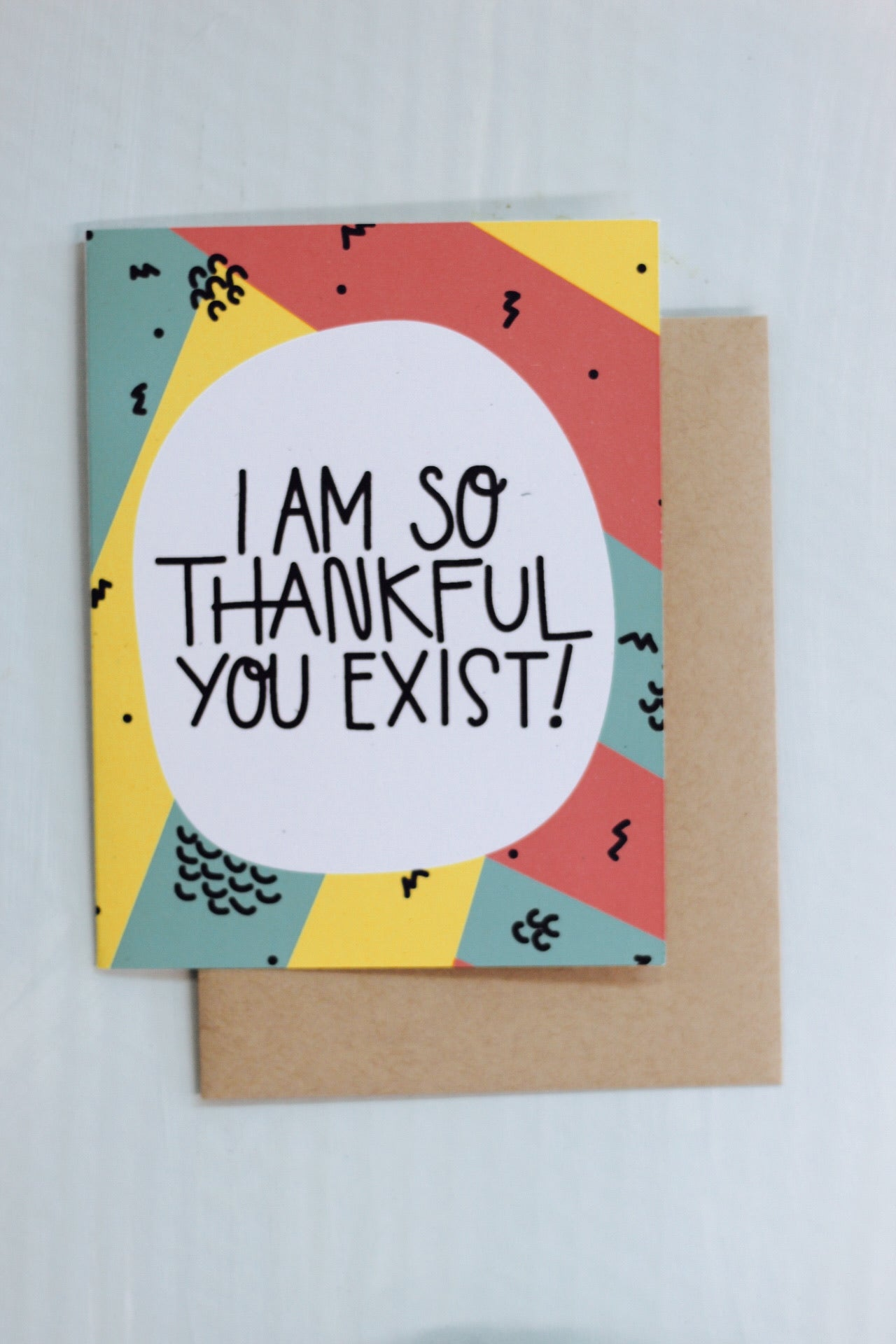 """Thankful You Exist"" Card"