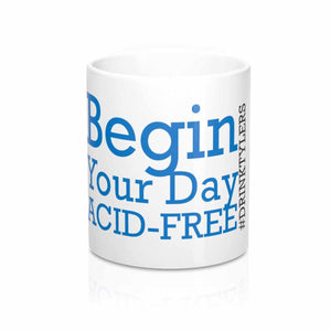Begin Your Day Acid-Free Coffee Mug