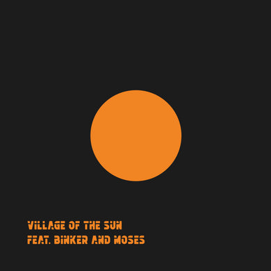 Village of the Sun feat. Binker and Moses - 12