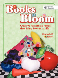 Books in Bloom: Creative Patterns and Props That Bring Stories to Life