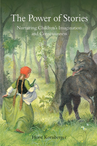 The Power of Stories:  Nurturing Children's Imagination and Consciousness