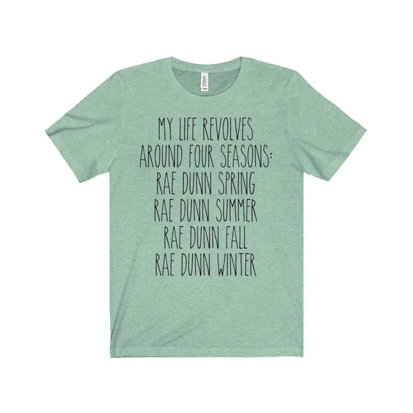 My Life Revolves Around Four Seasons Rae Dunn Bella and Canvas Unisex T-Shirt