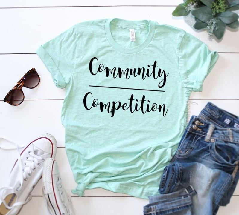 Community Over Competition Bella and Canvas Unisex T-Shirt