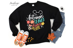 Autumn Leaves and Disney Please Unisex Sweatshirt