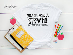 Custom School Name Strong No Matter the Distance Bella & Canvas Unisex Shirt