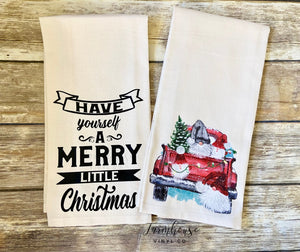 Christmas Gnome Truck and Have Yourself A Little Merry Christmas Towels