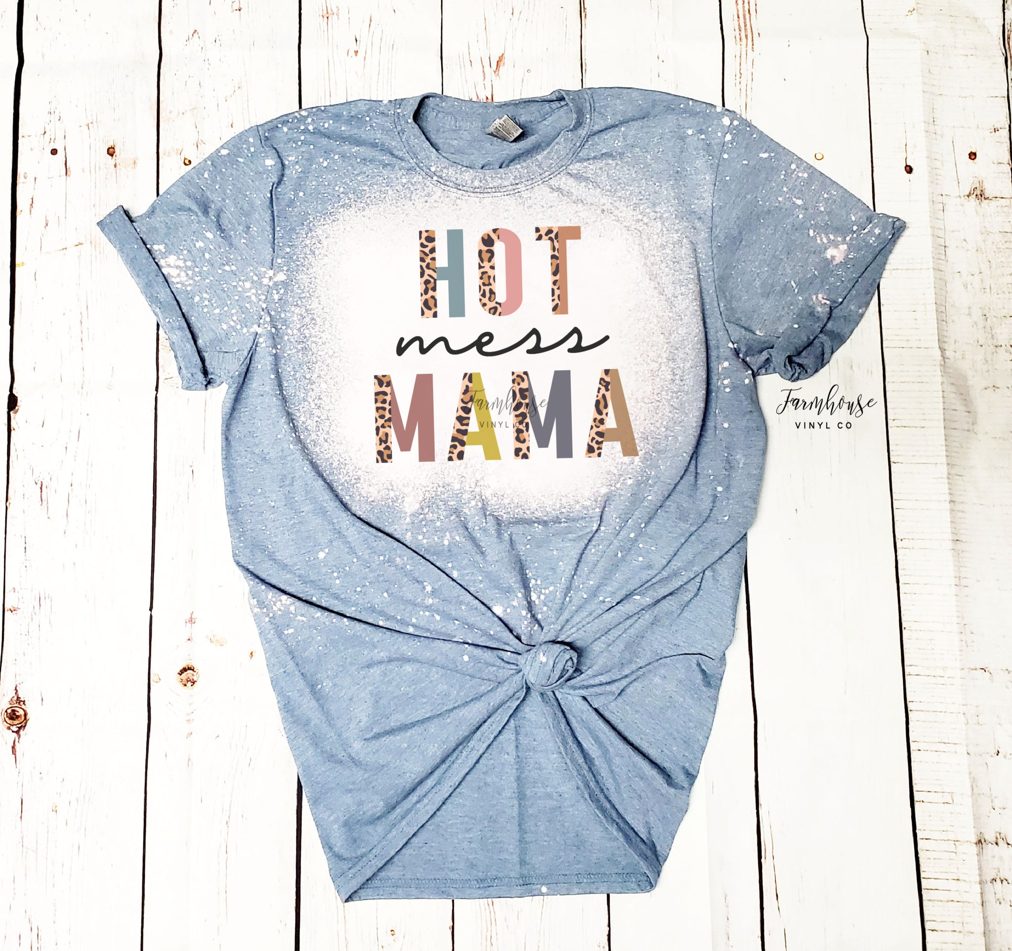 Hot Mess Mama Bleached Shirt
