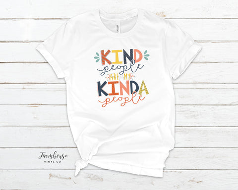 Kind People Are My Kinda People Shirt