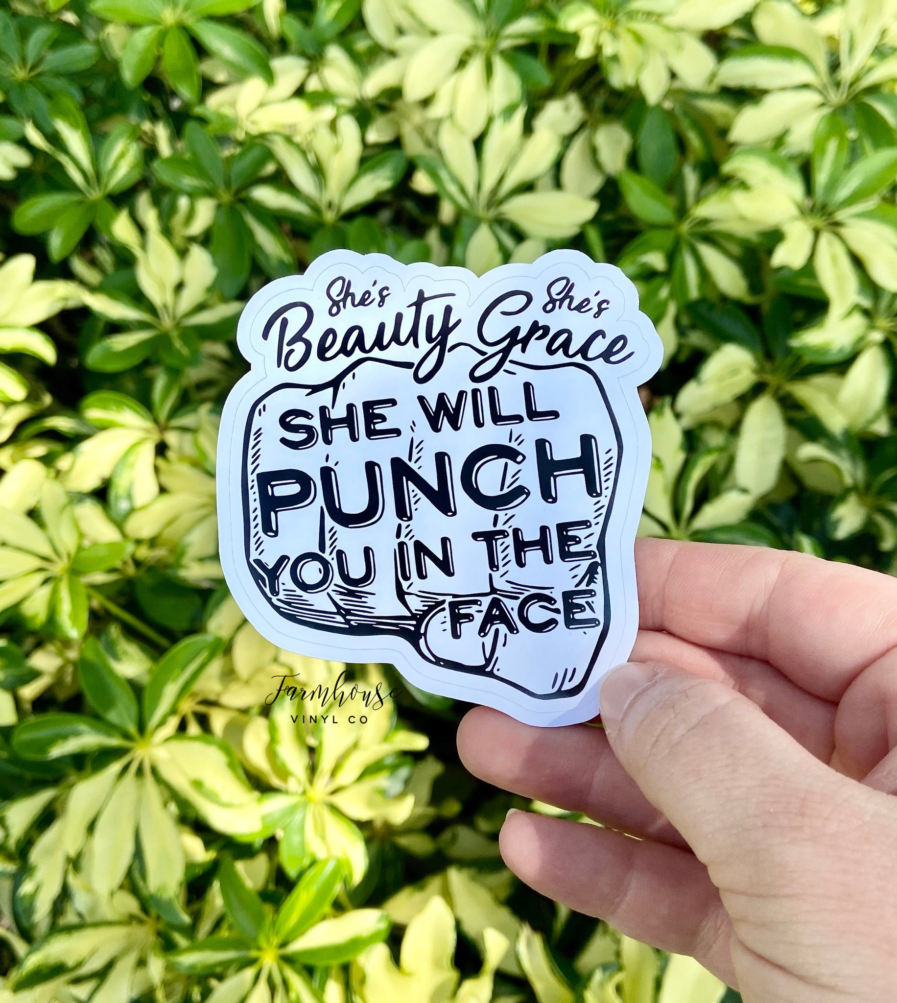 She's Beauty She's Grace She Will Punch You in the Face Sticker