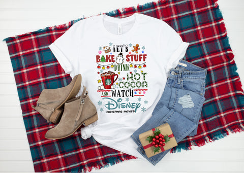 Let's Bake Stuff Drink Hot Cocoa and Watch Disney Christmas Movies Unisex Clothing Collection