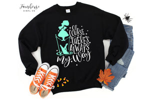 Haunted Mansion Of Course There's Always My Way Unisex Sweatshirt