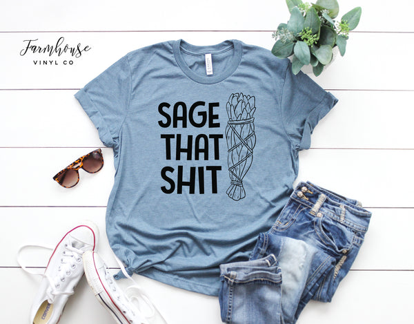 Sage That Shit Bella and Canvas Unisex Shirt