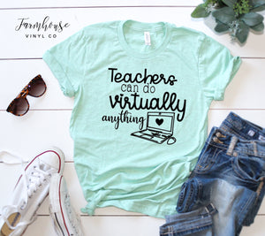 Teachers Can Do Virtually Anything Bella & Canvas Unisex Shirt