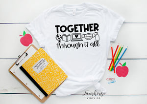 Together Through It All Teacher Bella & Canvas Unisex Shirt
