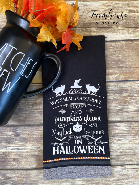 When Black Cats Prowl and Pumpkins Gleam May Luck Be Yours On Halloween Towel Set