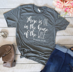 There Is Oil in the House of the Wise Bella and Canvas Unisex T-Shirt!