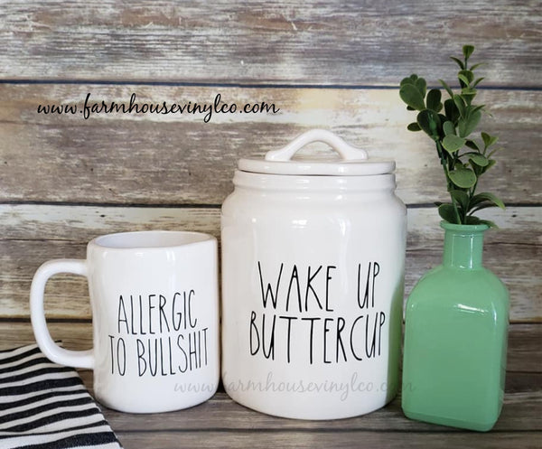 Rae Dunn Inspired Wake Up Buttercup and Allergic to Bullshit Decals