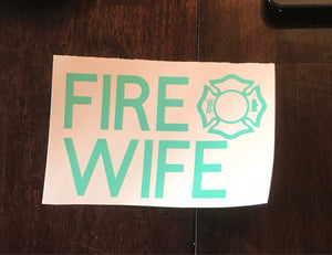 Fire Wife Vinyl Decal