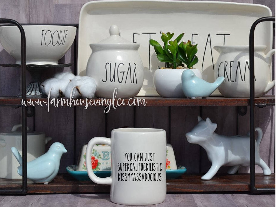 Rae Dunn Inspired You Can Just Kissmyassadocious Vinyl Mug Decal