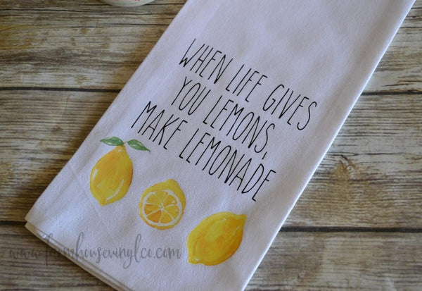 When Life Gives You Lemons Make Lemonade Tea Towel