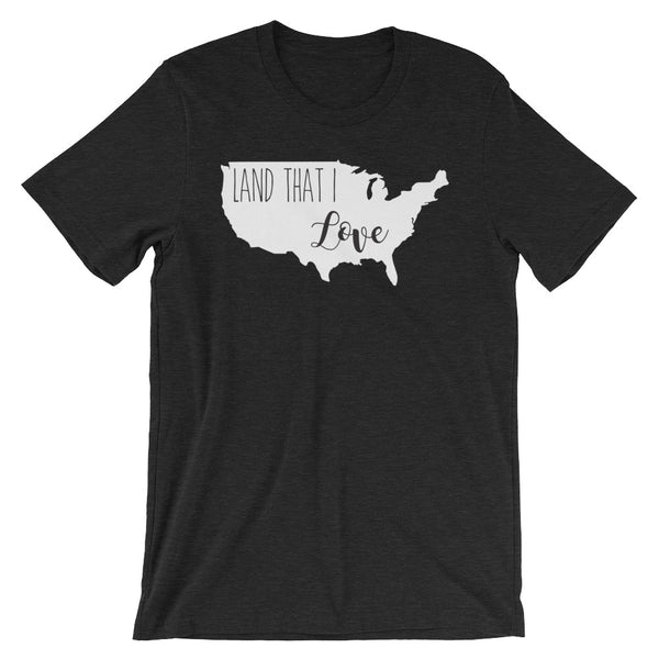 Fourth of July Patriotic Land That I Love United States Bella and Canvas Unisex T-Shirt!