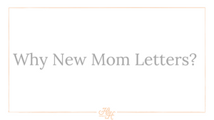 Why New Mom Letters?