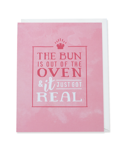 The bun is out of the oven and it just got real greeting card