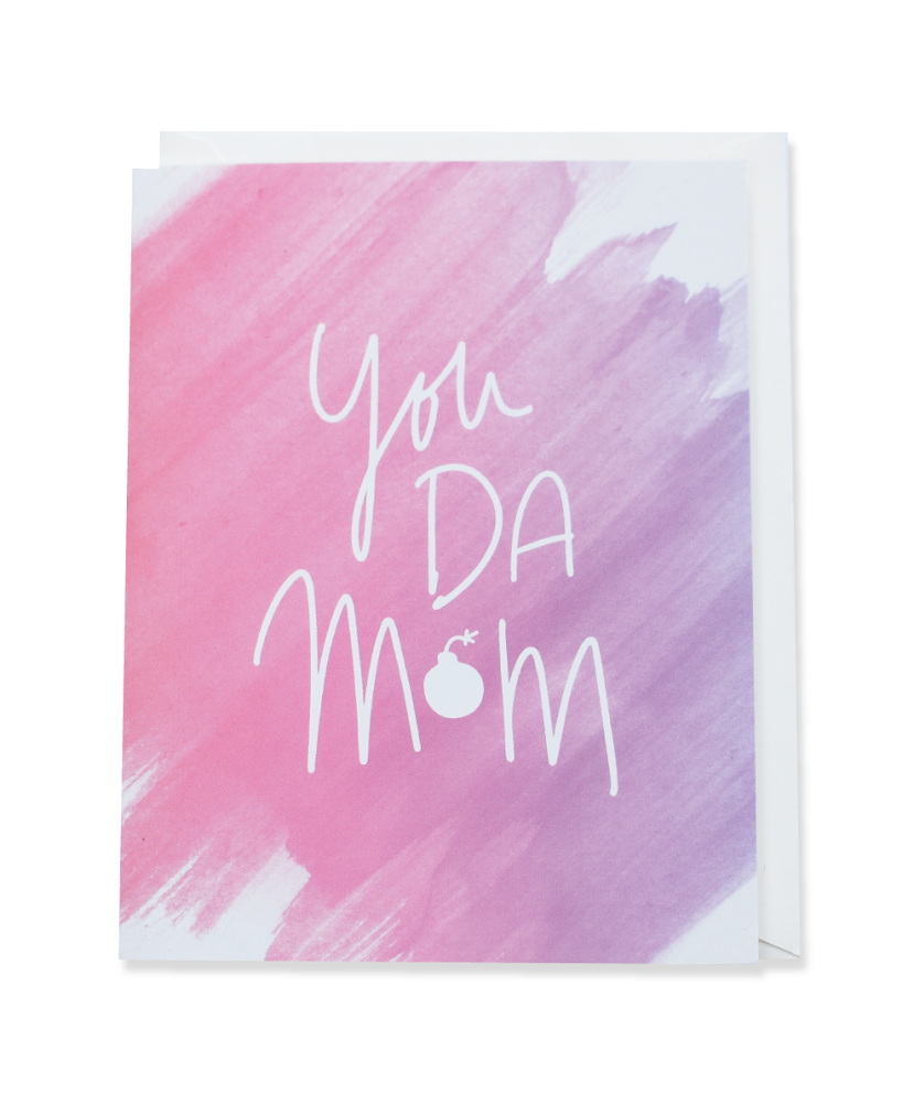 You Da Mom Greeting Card