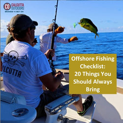 Deep-Sea Fishing Checklist: 20 Things You Should Always Bring