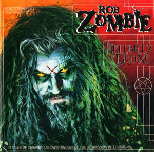 Rob Zombie - Hellbilly Deluxe