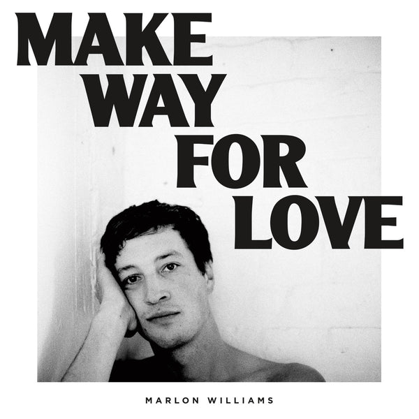 Marlon Williams - Make Way For Love