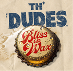 Th' Dudes - Bliss On Wax